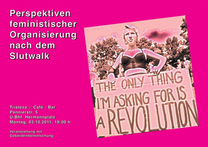 Veranstaltung, Mo., 3.10.: Perspektiven feministischer Organisierung nach dem Slutwalk